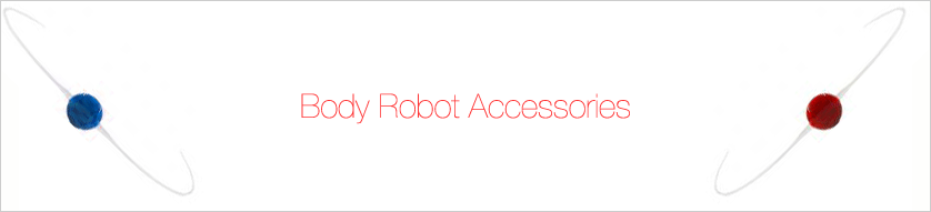 Body Robot Accessories